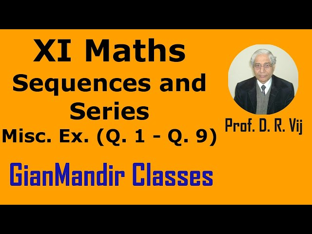 XI Maths | Sequences and Series | Miscellaneous Ex. (Q. 1 to Q. 9) by Divya Ma'am