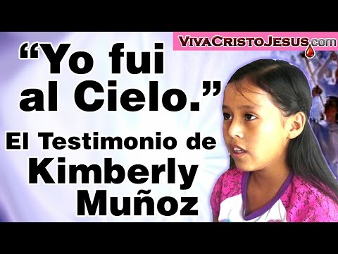 """Yo fui al Cielo.""  El Testimonio de Kimberly Muñoz  (Versión simple)"