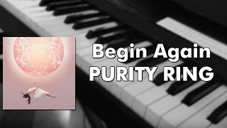 purity ring begin again piano cover