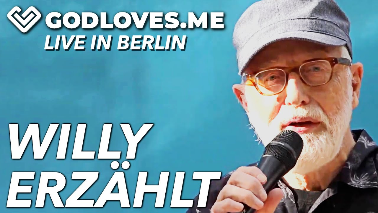 WILLY ERZÄHLT AUS SEINEM LEBEN   God Loves Me   Live in Berlin