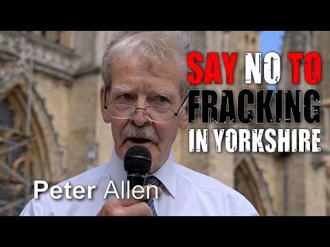 Yorkshire Anti-Fracking Rally: Peter Allen