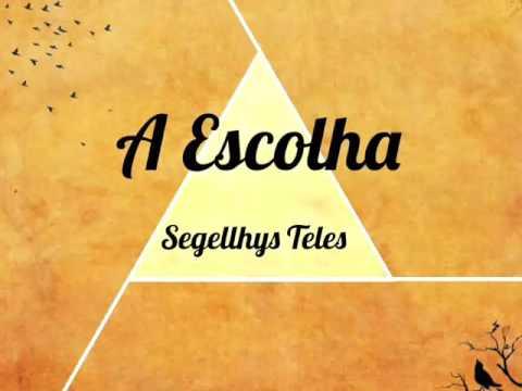 A Escolha (playback Com Letra) - Segellhys Teles