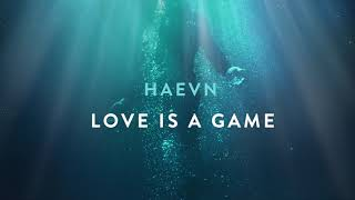 Gambar cover HAEVN - Love Is A Game (Audio Only)