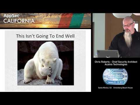APPSEC CA 2017 Closing Keynote: The anatomy of modern deceptive technologies - Chris Roberts