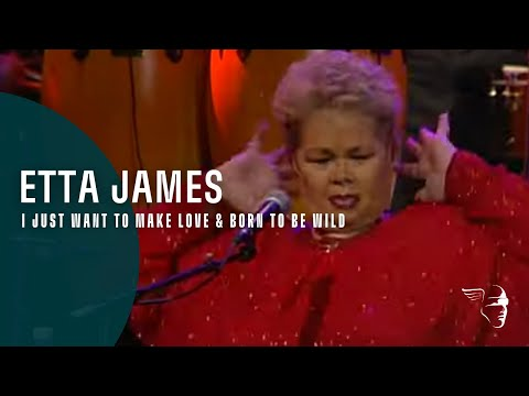 "Etta James - I Just Want To Make Love & Born To Be Wild(From ""Burnin' Down The House"")"