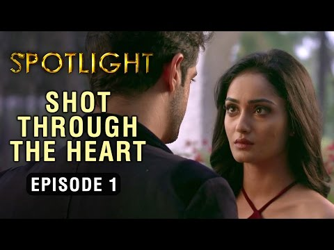 Spotlight | Episode 1 - 'Shot Through The Heart' | A Web