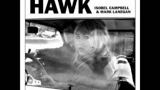 Isobel Campbell & Mark Lanegan - Sunrise YouTube Videos