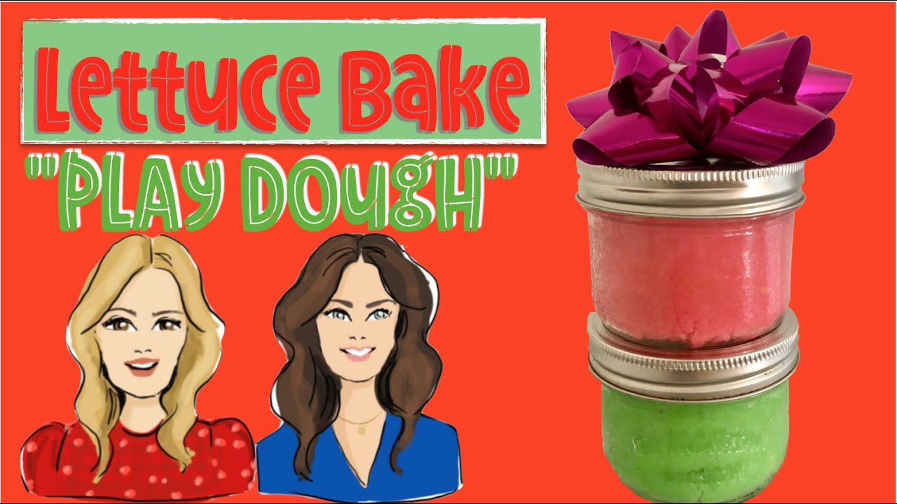 Lettuce Bake Play Dough with Baker Sisters Jean and Rachel