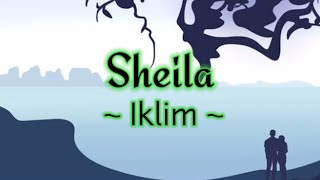 Lirik Lagu Iklim - Sheila || Lagu Melayu Hits Populer