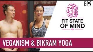 FSOM EP 9 - Veganism & Bikram Yoga with Tim Shieff