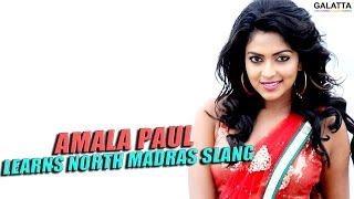 Amala Paul learns North Madras Slang