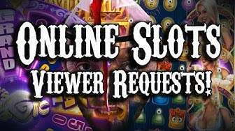 Online Slots: Viewers Requests! (Re-Upload Youtube Safe)