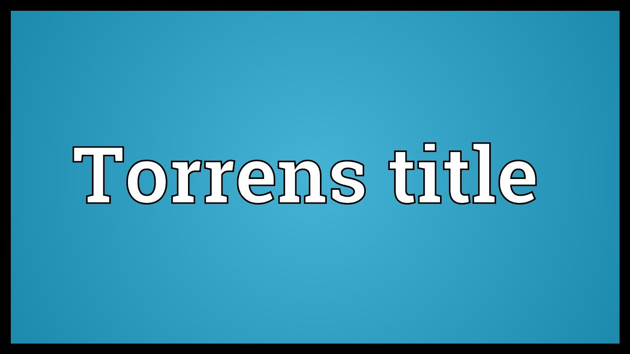 Torrens Title Meaning Youtube