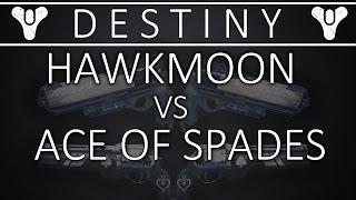 Hawkmoon vs Ace of Spades: Weapon Comparison