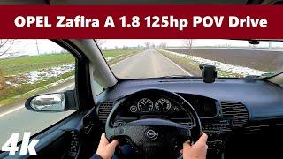 Opel Zafira A (2003) 1.8 125hp | 280 000km! |  Startup & POV Pure Drive Test #7