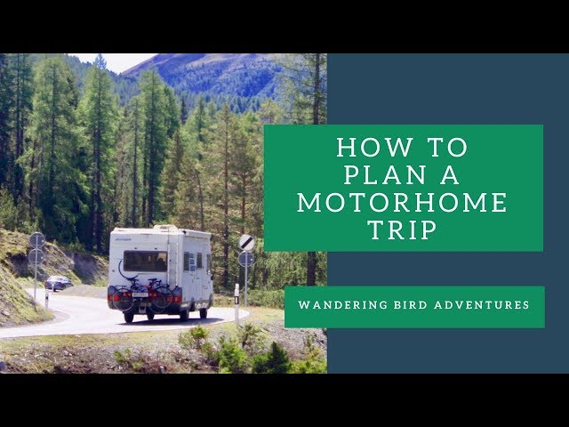 How to Plan a Motorhome Trip | Europe Motorhome Tour | RV Living | Wandering Bird Adventures