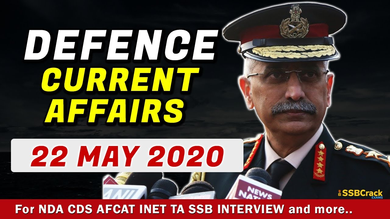 22 May Defence Current Affairs 2020 | Defence Current Affairs For NDA CDS AFCAT INET SSB Interview M