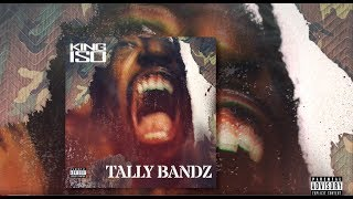 King Iso - Tally Bandz - OFFICIAL AUDIO