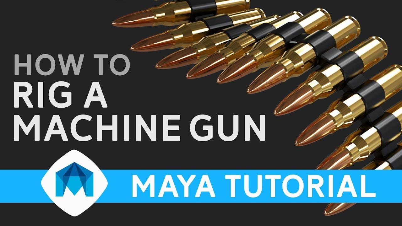 How to rig a machine gun in Maya – simonpaulmills