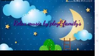 เพลงกล่อมเด็ก, Relaxing music for kids, good music, good night and Good dream.by ploy&family's