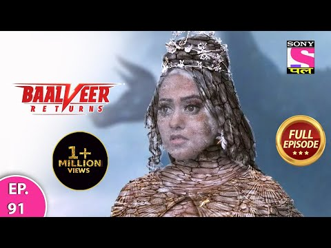 Baalveer Returns | Full Episode | Episode 91 | 5th January, 2021