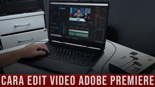 Cara Saya Edit Video Guna Adobe Premiere