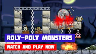 Roly-Poly Monsters · Game · Gameplay
