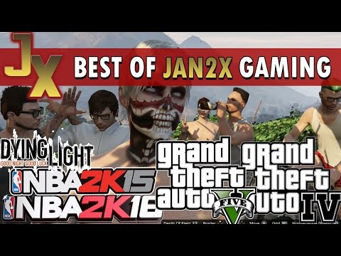JAN2X Gaming Best Trips - GTA 5 Online, GTA 4, NBA 2K15, NBA 2K16, Dying Light