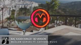 MÜSLÜM GÜRSES-8D MUSİC WORLD  ft.COTYORA MUSİC