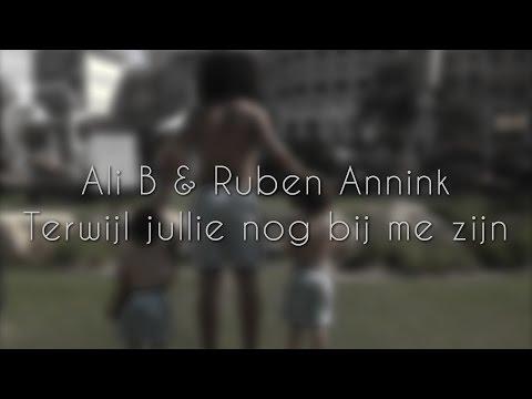ALI B & RUBEN ANNINK - TERWIJL JULLIE NOG BIJ ME ZIJN (LYRIC VIDEO)