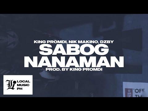 King Promdi, Nik Makino, DZBY - SABOG NANAMAN