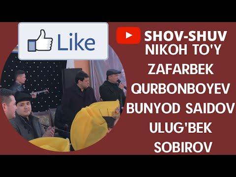 NIKOH TO'Y- ZAFARBEK QURBONBOYEV, BUNYOD SAIDOV, ULUG'BEK SOBIROV, VIA SHOV-SHUV, JASUR RUSTAMOVICH