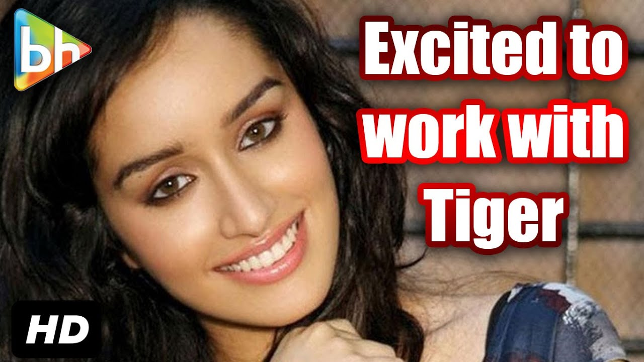 i am very excited to work tiger shroff shraddha kapoor i am very excited to work tiger shroff shraddha kapoor