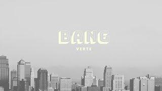 •VERTE• Bang Freestyle🔥