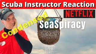 Netflix SeaSpiracy - Scuba Instructor Reaction, Review & Commentary (Condensed Version)
