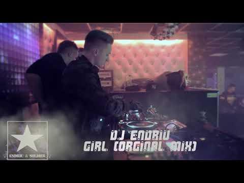 DJ ENDRIU - GIRL ORGINAL MIX