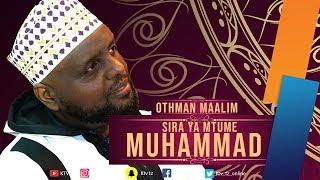 SHEIKH OTHMAN MAALIM - SIRA YA MTUME MUHAMMAD sehem ya 3