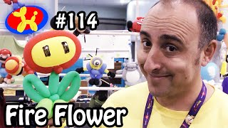 Fire Flower - Balloon Animal Lessons #114  ( Live from Anime Expo )