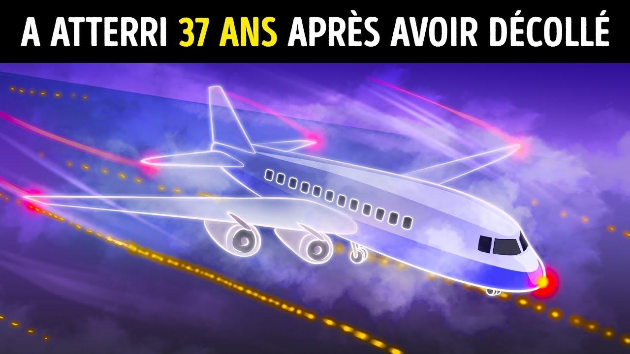 Un Avion A Disparu Et A Atterri 37 Ans Plus Tard Youtube