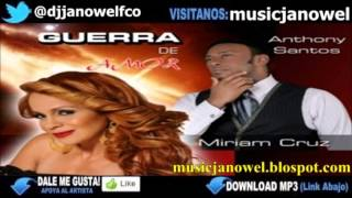 Anthony Santos Ft Miriam Cruz - Guerra De Amor (2013)