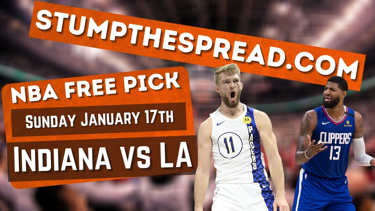 Indiana Pacers vs LA Clippers 1/17/21 Free NBA Picks NBA Picks Tonight - Pacers vs Clippers Pick