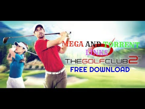 How To Download And Install THE GOLF CLUB 2 For Free (Torrent And Mega Links)