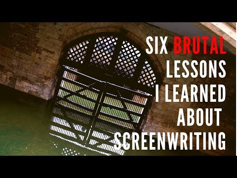 Six BRUTAL Lessons I Learned About Screenwriting