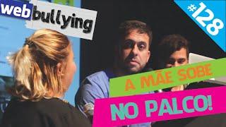 WEBBULLYING (FACEBULLYING) #128 - A MÃE SOBE NO PALCO (Cerquilho, SP)