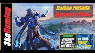 🔴 Balkan Fortnite Igramo Sa vama - Giveaway GTA 5 - Giveaway 5$ Road to 3500