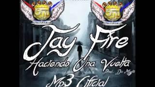 Haciendo Una Vuelta - Jay Fire (Original) Rap 2013