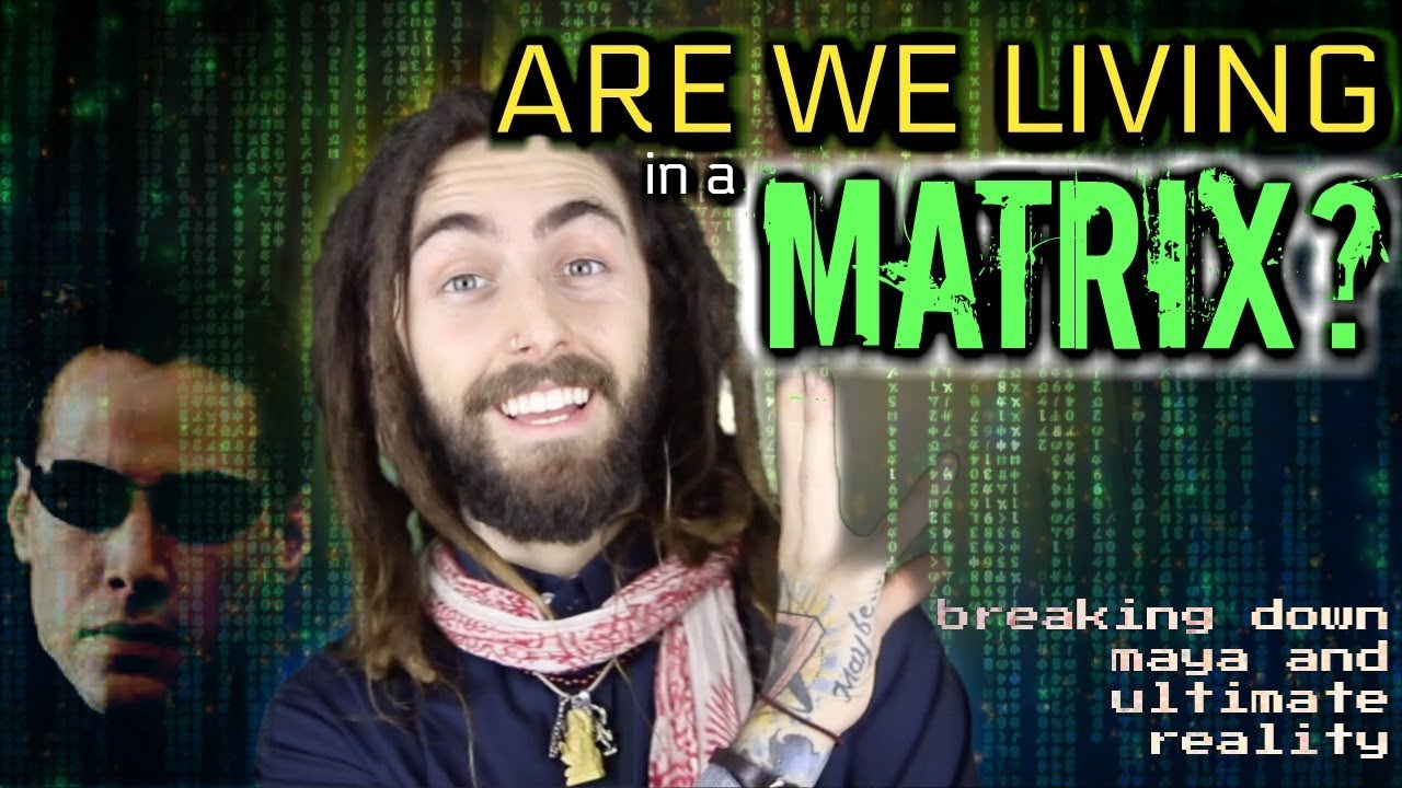 Are We Living in a Matrix?! ( The Shocking Reality of Maya)
