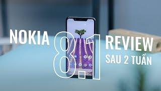 Đánh giá chi tiết Nokia 8.1 sau 2 tuần sử dụng
