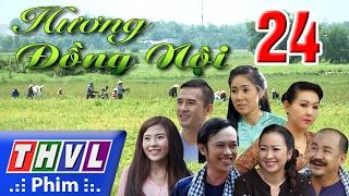 THVL | Hương đồng nội - Tập 24