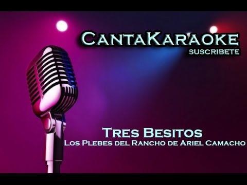 Los Plebes del Rancho de Ariel Camacho - Tres Besitos - Karaoke